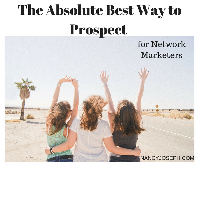 The Absolute Best Way to Prospect for Network Marketers – Stop Bugging Strangers!