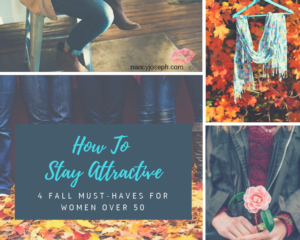 How To Stay Attractive – Fall 2017 Fashion Must-Haves for Women Over 50
