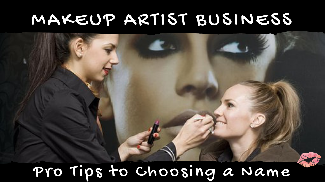 Pro Tips To Naming Your Makeup Business